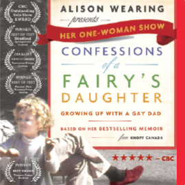 Laurier presents Alison Wearing's one-woman show, Confessions of a Fairy's Daughter: Growing up with a Gay Dad